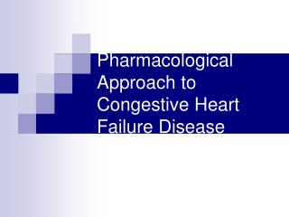 Pharmacological Approach to Congestive Heart Failure Disease