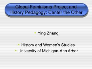 Global Feminisms Project and History Pedagogy: Center the Other