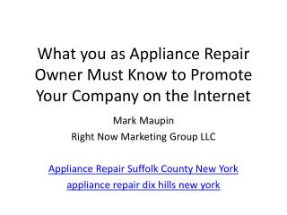 What you as Appliance Repair Owner Must Know to Promote Your Company on the Internet