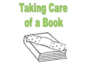 Taking Care of a Book