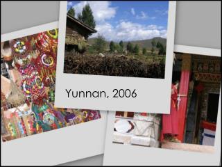 Yunnan, 2006