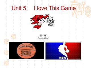 Unit 5     I love This Game