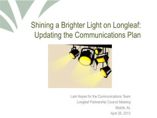 Shining a Brighter Light on Longleaf: Updating the Communications Plan
