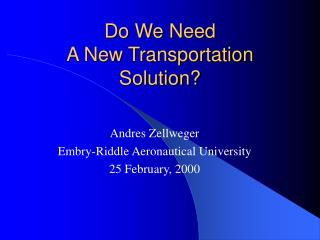 Do We Need  A New Transportation Solution?