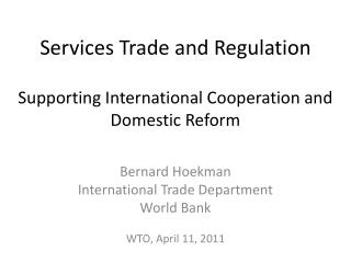 Services Trade and Regulation Supporting International Cooperation and Domestic Reform