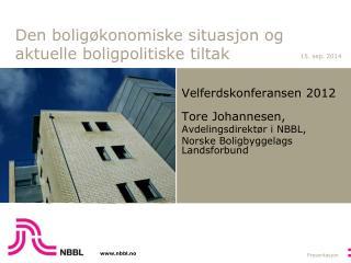 Den boligøkonomiske situasjon og aktuelle boligpolitiske tiltak