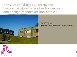 Arne Vinorum  Adm.dir. NBBL Fulltegningsforsikring AS