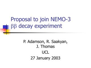 Proposal to join NEMO-3   decay  experiment