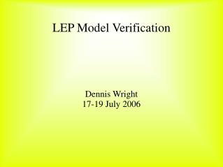 LEP Model Verification