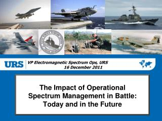 The Impact of Operational Spectrum Management in Battle: Today and in the Future