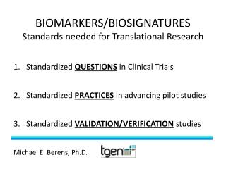BIOMARKERS/BIOSIGNATURES Standards needed for Translational Research