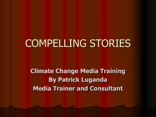 COMPELLING STORIES