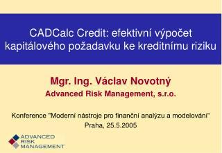CADCalc Credit : efektivní  výpo če t kapitálového po ž adavku  ke  kreditní mu riziku