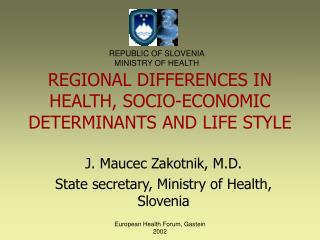 REGIONAL DIF F ERENCES IN HEALTH, SOCIO-ECONOMIC DETERMINANTS AND  LIFE STYLE