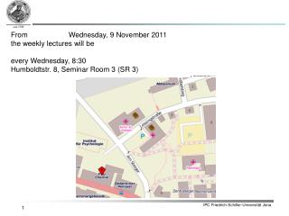 From 		Wednesday, 9 November 2011 the weekly lectures will be every Wednesday, 8:30