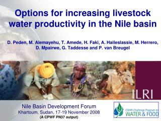 Nile Basin Development Forum Khartoum, Sudan, 17-19 November 2008 (A CPWF PN37 output)