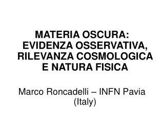 MATERIA OSCURA: EVIDENZA OSSERVATIVA, RILEVANZA COSMOLOGICA E NATURA FISICA