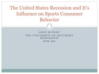 The United States Recession and It's Influence on Sports Consumer Behavior