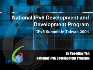 National IPv6 Development and Development Program IPv6 Summit in Taiwan 2004