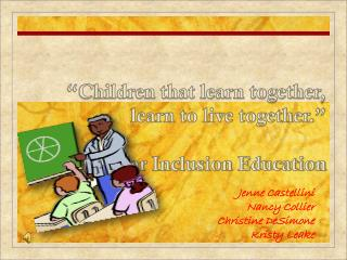 """Children that learn together, learn to live together."" A Case For Inclusion Education"