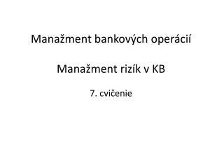 Manažment bankových operácií Manažment rizík v KB