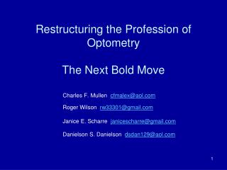 Restructuring the Profession of  Restructuring the Profession of Optometry The Next Bold Move