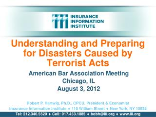 Understanding and Preparing   for Disasters Caused by   Terrorist Acts