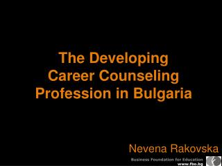 The Developing  Career Counseling Profession in Bulgaria