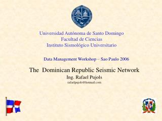 Universidad Aut�noma de Santo Domingo Facultad de Ciencias Instituto Sismol�gico Universitario