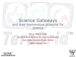 Science Gateways and their tremendous potential for science