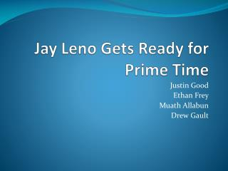 Jay Leno Gets Ready for Prime Time