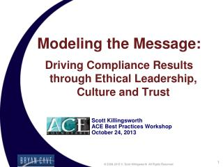 Modeling the Message: Driving Compliance Results through Ethical Leadership, Culture and Trust