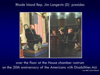 Rhode Island Rep.Jim Langevin(D)  presides