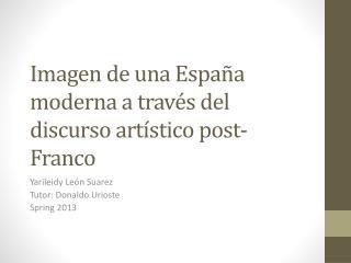 Imagen de una España moderna a través del discurso artístico post-Franco
