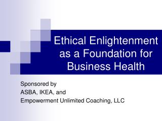 Ethical Enlightenment as a Foundation for Business Health