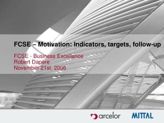 FCSE – Motivation: Indicators, targets, follow-up