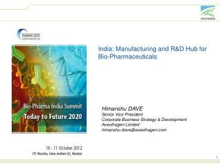 India: Manufacturing and R&D Hub for Bio-Pharmaceuticals