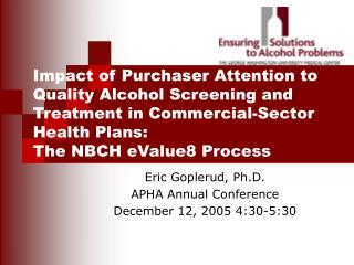 Eric Goplerud, Ph.D. APHA Annual Conference December 12, 2005 4:30-5:30