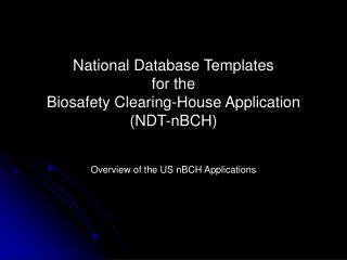 National Database Templates  for the  Biosafety Clearing-House Application (NDT-nBCH)