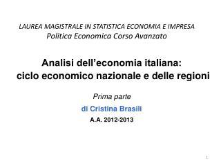 LAUREA MAGISTRALE IN STATISTICA ECONOMIA E IMPRESA Politica Economica Corso Avanzato