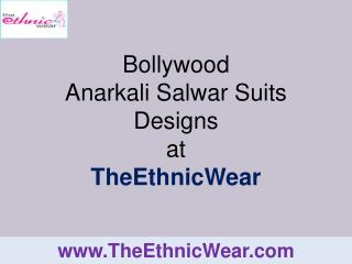 Bollywood Anarkali Suits Designs at TheEthnicWear