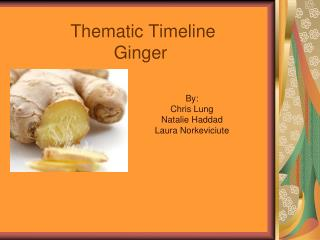 Thematic Timeline Ginger