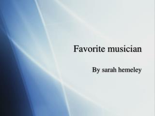 Favorite musician