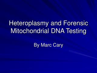 Heteroplasmy and Forensic Mitochondrial DNA Testing