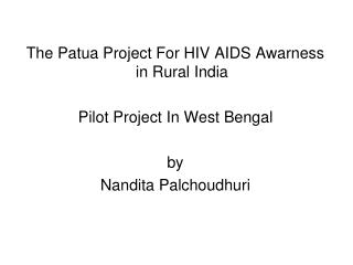 The Patua Project For HIV AIDS Awarness in Rural India Pilot Project In West Bengal by