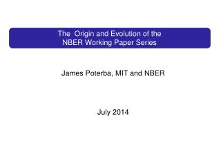 The  Origin and Evolution of the  NBER Working Paper Series