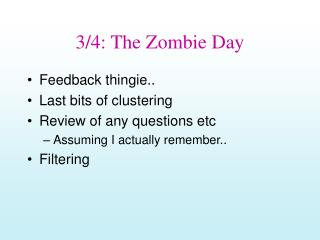 3/4: The Zombie Day
