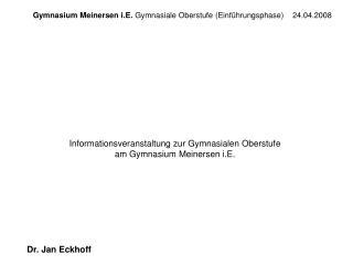 Gymnasium Meinersen i.E.  Gymnasiale Oberstufe (Einf�hrungsphase)    24.04.2008