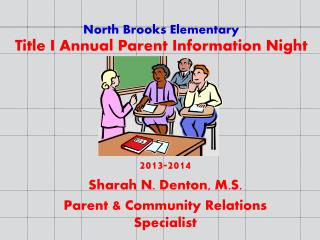 North Brooks Elementary Title I Annual Parent Information Night