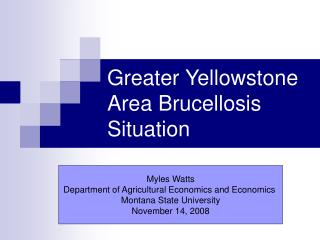 Greater Yellowstone Area Brucellosis Situation
